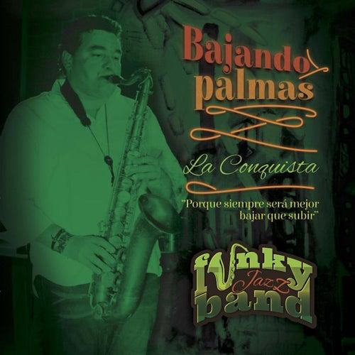 Bajando Palmas. La Conquista de Funky Jazz Band