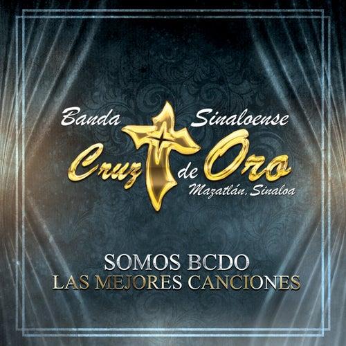 Somos BCDO: Las Mejores Canciones by Banda Cruz de Oro
