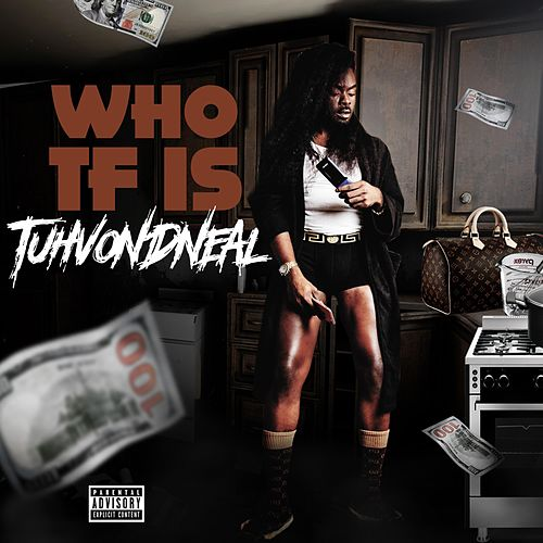 Who TF Is TuhvonDneal by TuhvonDneal