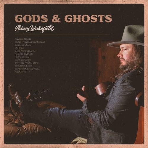 Gods & Ghosts by Adam Wakefield