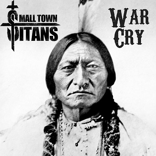 War Cry by Small Town Titans