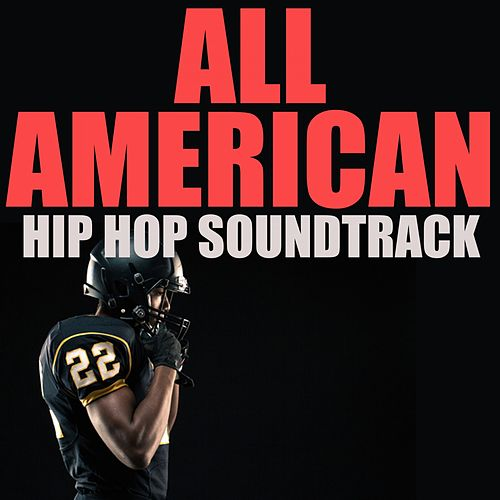 All American Hip Hop Soundtrack by Various Artists