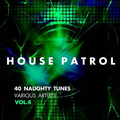 House Patrol (40 Naughty Tunes), Vol. 4 - EP von Various Artists