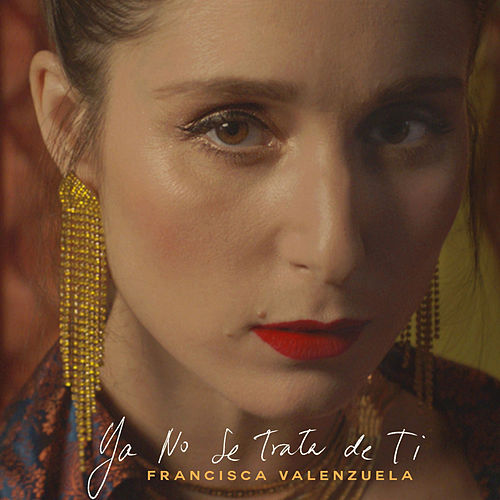 Ya No Se Trata de Ti de Francisca Valenzuela