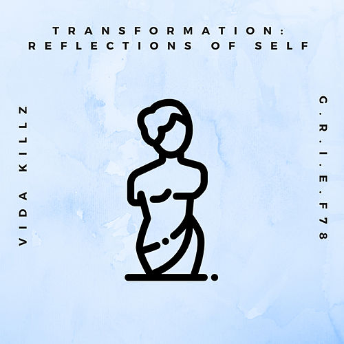 Transformation: Reflections of Self by Vida Killz
