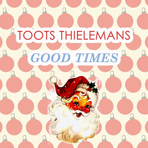 Good Times von Toots Thielemans