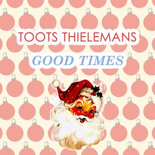 Good Times von Toots Thielemans