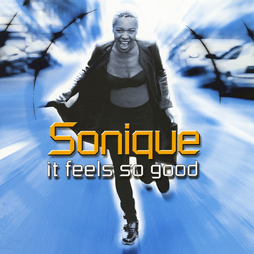 It Feels So Good by Sonique