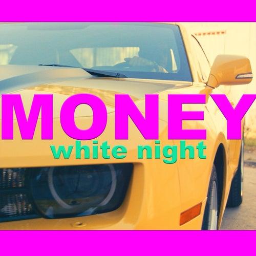 Money by White Night