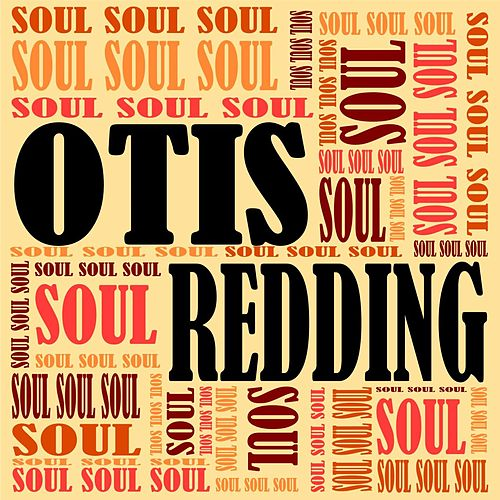 Soul, Soul, Soul by Otis Redding