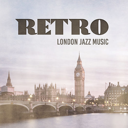 Retro London Jazz Music: Instrumental Dixieland Jazz, Retro Café, Saxophone Mood, Vintage Lounge Jazz by Piano Jazz Background Music Masters