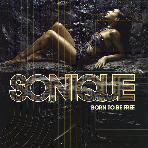 Born To Be Free by Sonique