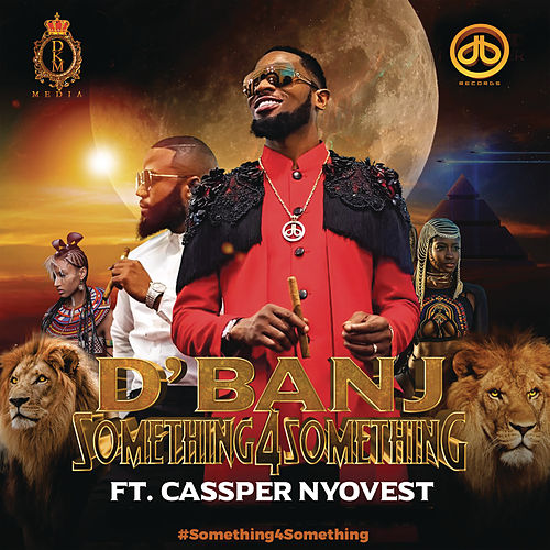 Something for Something (feat. Cassper Nyovest) von D'banj