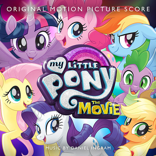 My Little Pony: The Movie (Original Motion Picture Score) by My Little Pony