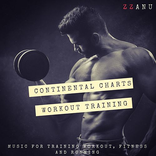 Continental Charts Workout Training (Music for Training Workout, Fitness and Running) de ZZanu