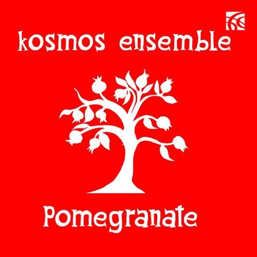 Pomegranate von Kosmos Ensemble