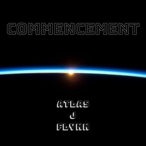Commencement by Atlas J Flynn