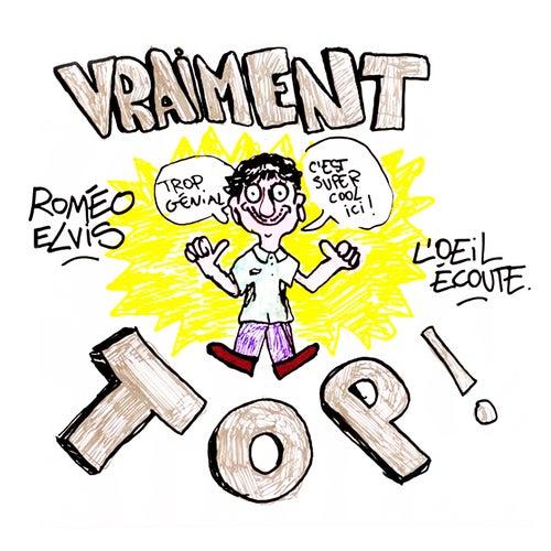 Vraiment top! by Roméo Elvis