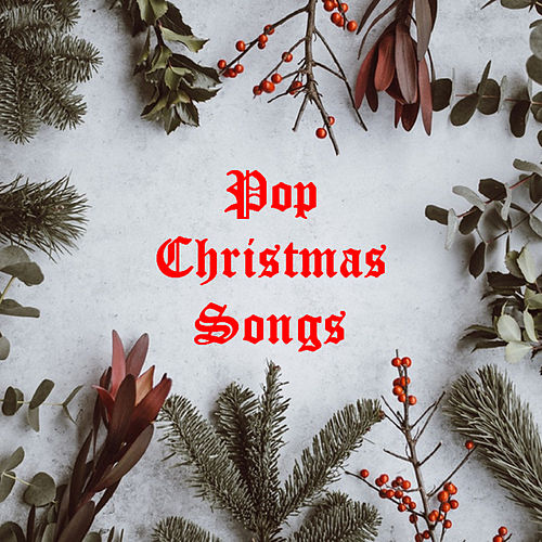 Pop Christmas Songs by Various Artists