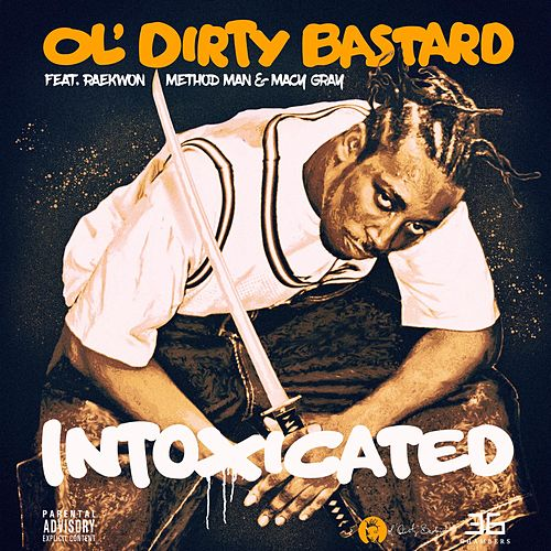 Intoxicated (feat. Raekwon, Method Man & Macy Gray) de Ol' Dirty Bastard