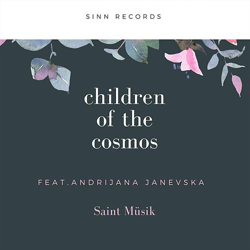 Children of the Cosmos (feat. Andrijana Janevska) by Saint Müsik