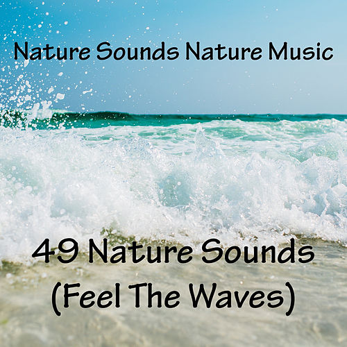 49 Nature Sounds (Feel The Waves) de Nature Sounds Nature Music (1)