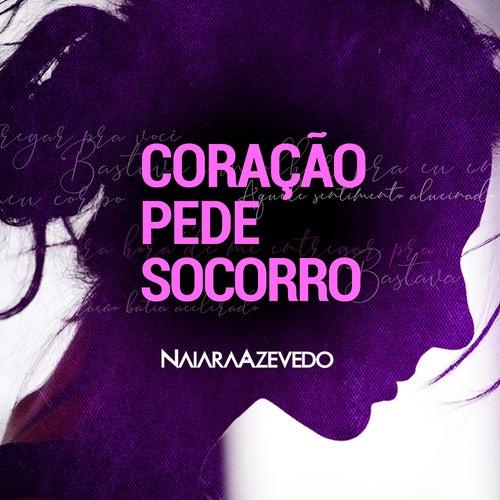 Coração Pede Socorro von Naiara Azevedo