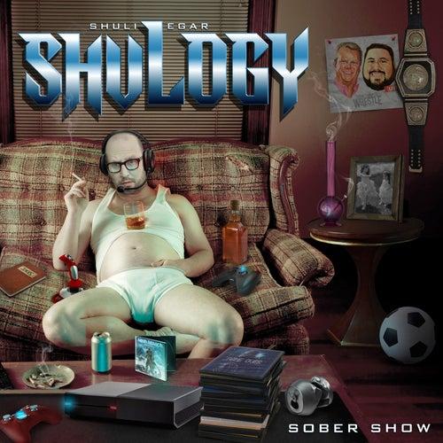 Shulogy (Sober Show) by Shuli Egar