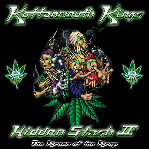 Hidden Stash II - The Kream of the Krop de Kottonmouth Kings