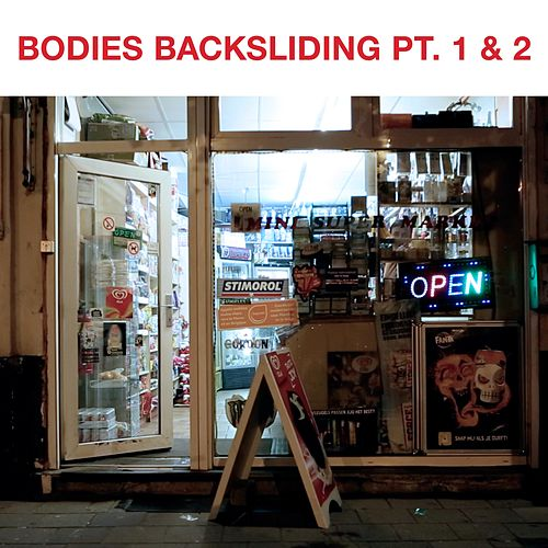 Backsliding, Pt. 1 & 2 by The Bodies