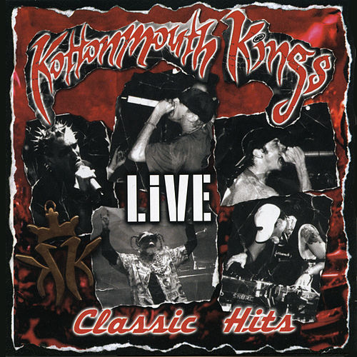 Classic Hits Live by Kottonmouth Kings