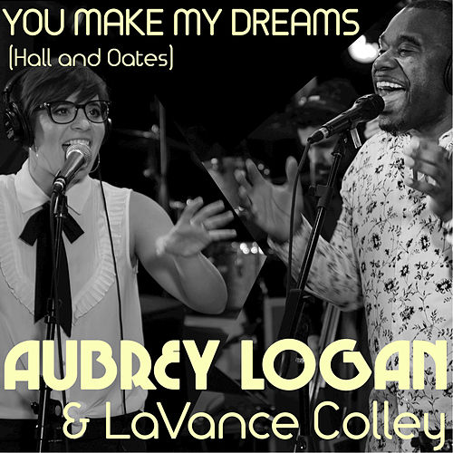 You Make My Dreams by Aubrey Logan