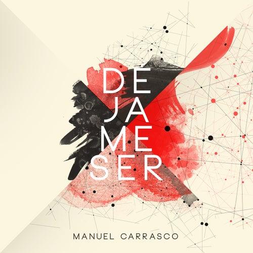 Déjame Ser de Manuel Carrasco