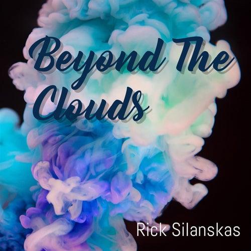 Beyond The Clouds de Rick Silanskas