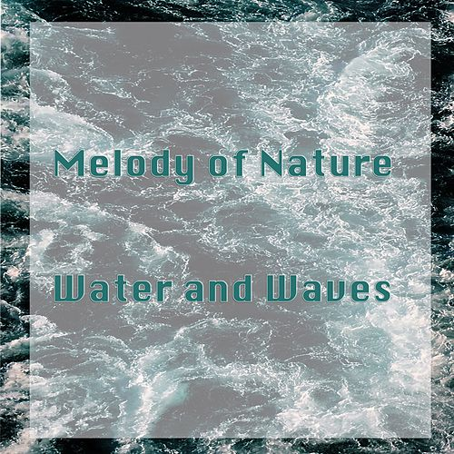 Water and Waves by Melody of Nature
