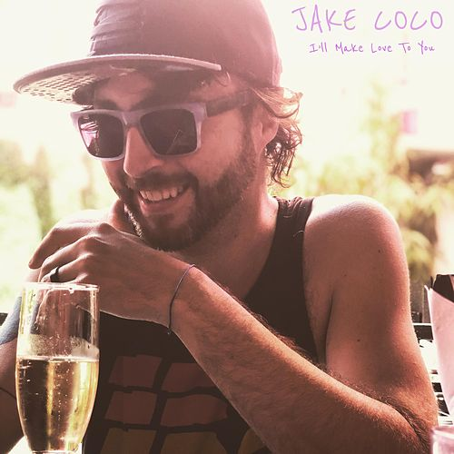 I'll Make Love to You (Acoustic) by Jake Coco