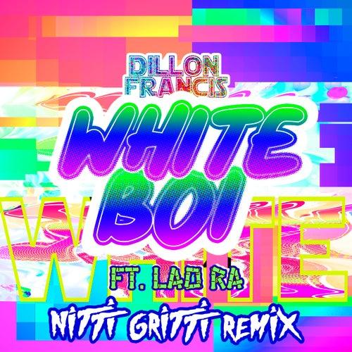 White Boi (Nitti Gritti Remix) by Dillon Francis