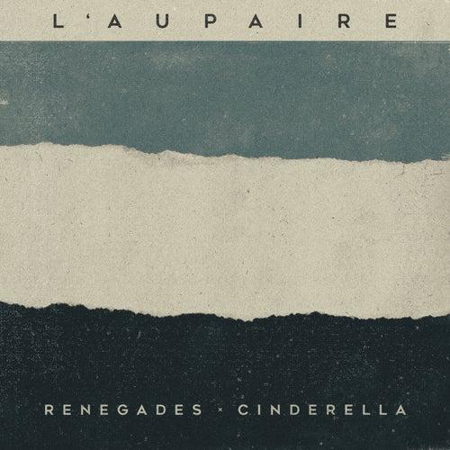 Renegades / Cinderella van L'Aupaire