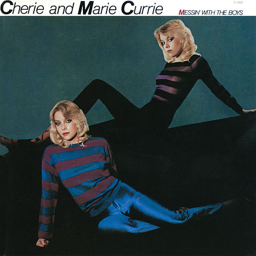 Messin' With The Boys de Cherie & Marie Currie