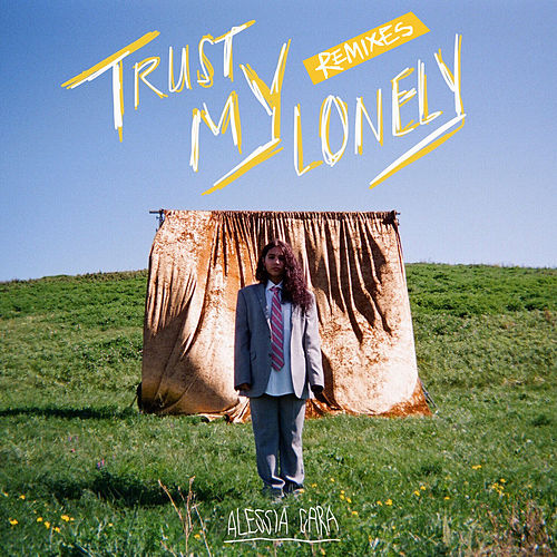 Trust My Lonely (Remixes) by Alessia Cara