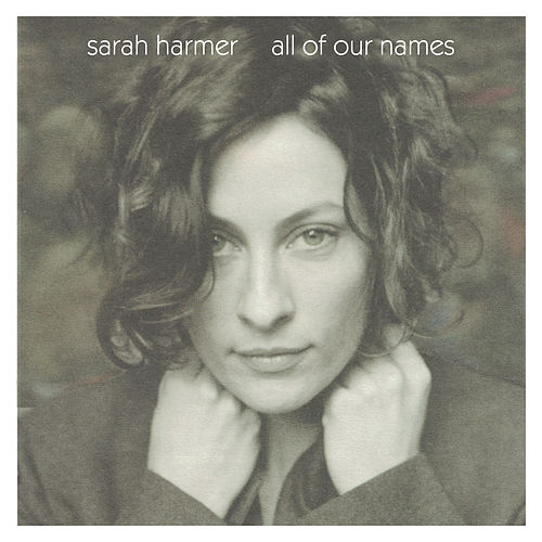 All Of Our Names de Sarah Harmer
