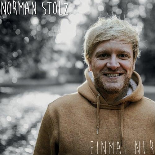 Einmal nur by Norman Stolz