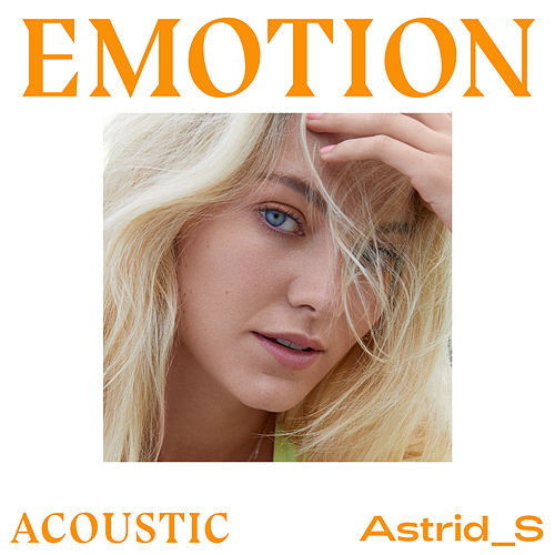 Emotion (Acoustic) by Astrid S
