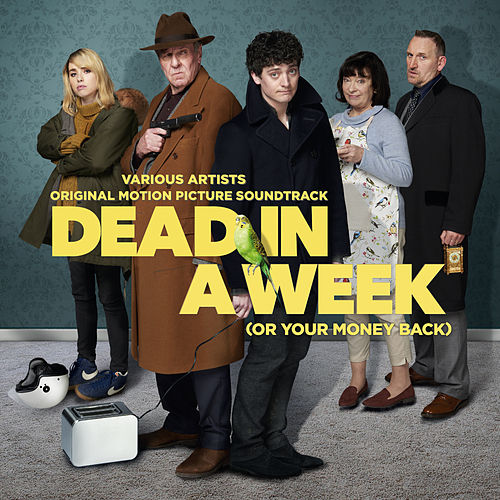 Dead In A Week (Or Your Money Back) (Original Motion Picture Soundtrack) by Various Artists