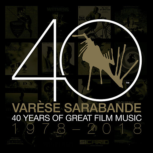 Varèse Sarabande: 40 Years of Great Film Music 1978-2018 by Various Artists