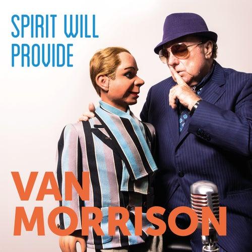 Spirit Will Provide by Van Morrison