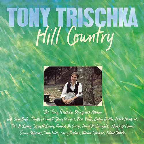 Hill Country by Tony Trischka
