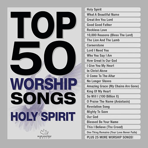 Top 50 Worship Songs - Holy Spirit by Marantha Music