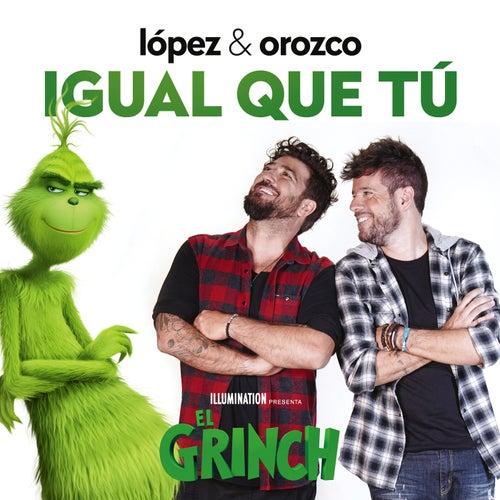 Igual Que Tú (Canción Original De La Película 'El Grinch') de Pablo López
