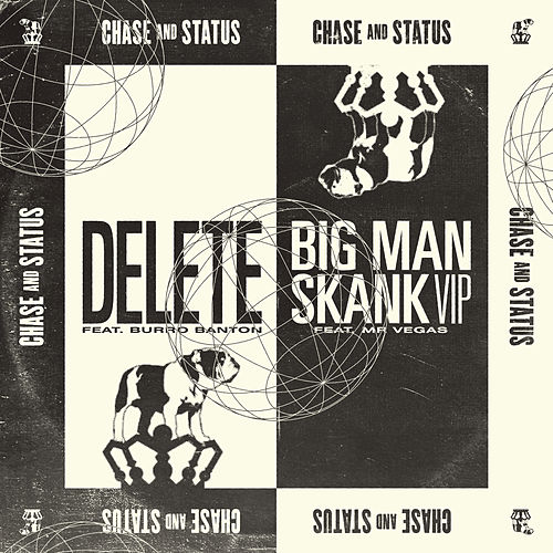 Delete / Big Man Skank (VIP) by Chase & Status